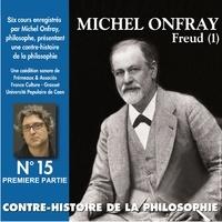 Michel Onfray - Contre-histoire de la philosophie (Volume 15.1) - Freud I.