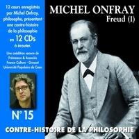 Michel Onfray - Contre-histoire de la philosophie (Volume 15.2) - Freud I - Volumes de 7 à 12.