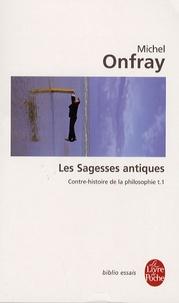 Michel Onfray - Contre-histoire de la philosophie - Tome 1, Les Sagesses antiques.