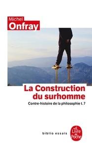 Histoiresdenlire.be Contre-histoire de la philosophie - Tome 7, la construction du surhomme Image