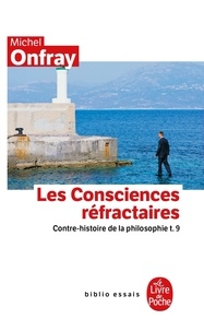 Ucareoutplacement.be Contre-histoire de la philosophie - Tome 9, Les Consciences réfractaires Image