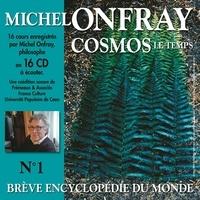 Michel Onfray - Cosmos (Volume 1.2) - Le Temps. Brève encyclopédie du monde - Volumes 9 à 16.