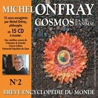 Michel Onfray - Cosmos (Volume 2.1) - La vie, l'animal. Brève encyclopédie du monde - Volumes 1 à 8.