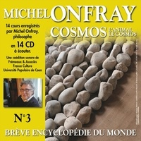 Michel Onfray - Cosmos (Volume 3.1) - L'animal. Brève encyclopédie du monde.
