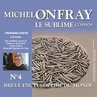 Michel Onfray - Cosmos (Volume 4.1) - Le sublime. Brève encyclopédie du monde.