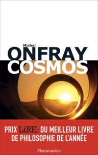 Michel Onfray - Cosmos - Une ontologie matérialiste.