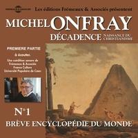 Michel Onfray - Décadence (Volume 1.1) - Naissance du christianisme. Brève encyclopédie du monde - Volumes 1 à 7.