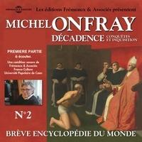 Michel Onfray - Décadence (Volume 2.1) - Conquêtes et inquisition.