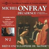 Michel Onfray - Décadence (Volume 2.2) - Conquêtes et inquisition.
