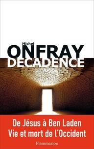 Texbook télécharger Décadence  - Vie et mort du judéo-christianisme par Michel Onfray 9782081380929 CHM en francais