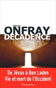 Michel Onfray - Décadence - Vie et mort du judéo-christianisme.