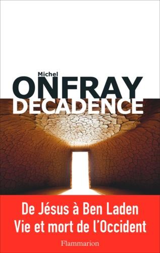 Décadence. Vie et mort du judéo-christianisme
