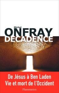 Téléchargez des ebooks au format jar Décadence  - Vie et mort du judéo-christianisme par Michel Onfray 9782081399211 DJVU