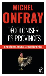 Histoiresdenlire.be Décoloniser les provinces - Contribution à toutes les présidentielles Image