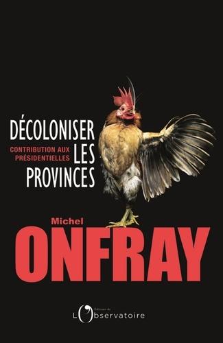 Décoloniser les provinces - Format ePub - 9791032900116 - 5,99 €