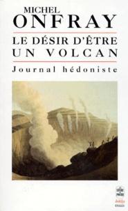 Journal hédoniste - Tome 1, Le désir dêtre un volcan.pdf