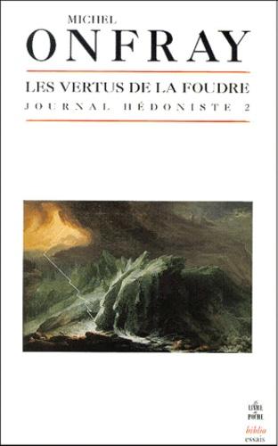Michel Onfray - Journal hédoniste - Tome 2, Les vertus de la foudre.