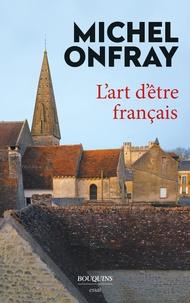 Michel Onfray - L'art d'être français.