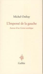 Michel Onfray - L'impensé de la gauche - Autour d'un Carnet soviétique.