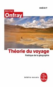 Michel Onfray - La Théorie du voyage - Inédit.