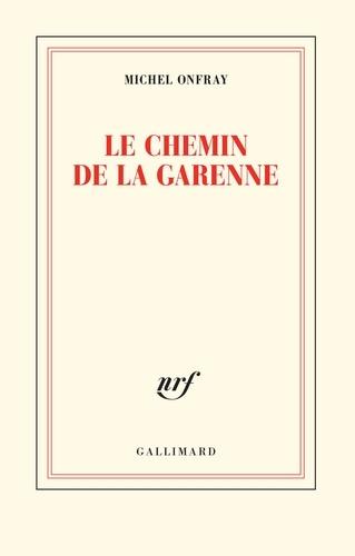 Michel Onfray - Le chemin de la Garenne.