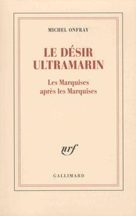 Le désir ultramarin - Les Marquises après les Marquises.pdf