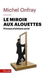 Ucareoutplacement.be Le miroir aux alouettes - Principes d'athéisme social Image