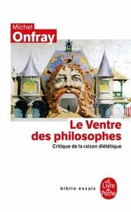 Le ventre des philosophes - Critique de la raison diététique.pdf