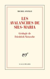Les avalanches de Sils-Maria- Géologie de Frédéric Nietzsche - Michel Onfray pdf epub