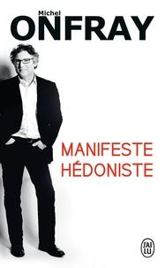 Michel Onfray - Manifeste hédoniste.