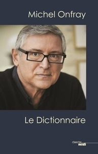 Michel Onfray - Michel Onfray - Le dictionnaire.