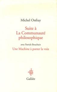 Michel Onfray et Patrick Bouchain - Suite à La Communauté philosophique - Le Génie du lieu.