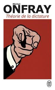 Michel Onfray - Théorie de la dictature - Précédé de Orwell et l'Empire maastrichien.