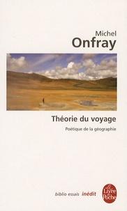 Michel Onfray - Théorie du voyage - Poétique de la géographie.