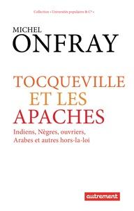 Era-circus.be Tocqueville et les apaches - Indiens, nègres, ouvriers, Arabes et autres hors-la-loi Image