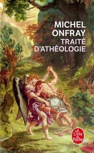 Traité d'athéologie- Physique de la métaphysique - Michel Onfray |