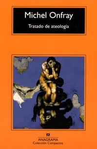 Michel Onfray - Tratado de ateologia.
