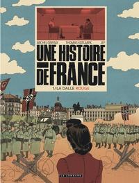 Michel Onfray et Thomas Kotlarek - Une histoire de France Tome 1 : La dalle rouge.