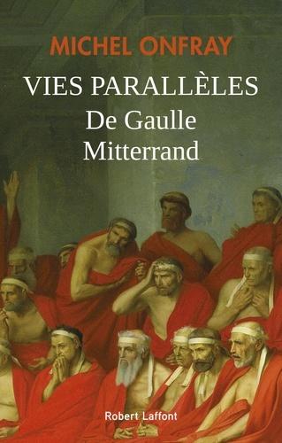Vies parallèles De Gaulle & Mitterand