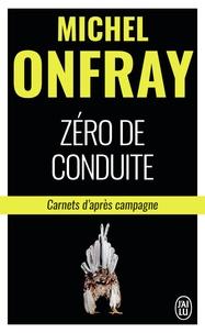 Téléchargement gratuit de livre en ligne pdf Zéro de conduite  - Carnets d'après campagne RTF MOBI DJVU en francais par Michel Onfray 9782290157664