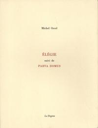 Michel Orcel - Elégie suivi de Parva domus.