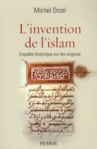 Accentsonline.fr L'invention de l'islam - Enquête historique sur les origines Image