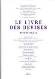 Michel Orcel - Le livre des devises - Ou se trouvent colligées, traduites et illustrées 1583 devises d'Occident et d'ailleurs.