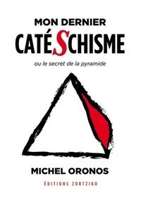 Mon dernier catéschisme ou le secret de la pyramide.pdf