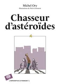 Michel Ory - Chasseur d'astéroïdes.