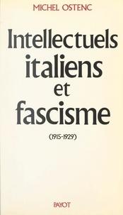 Michel Ostenc - Intellectuels italiens et fascisme (1915-1929).