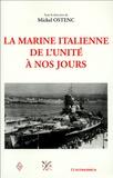 Michel Ostenc - La marine italienne de l'unité à nos jours.