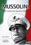 Michel Ostenc - Mussolini, une histoire du fascisme italien.