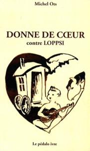Michel Ots - Donne de coeur - Contre LOPPSI.