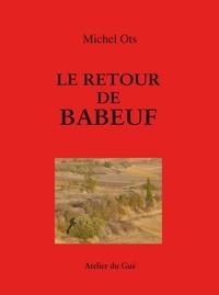 Michel Ots - Le retour de babeuf.